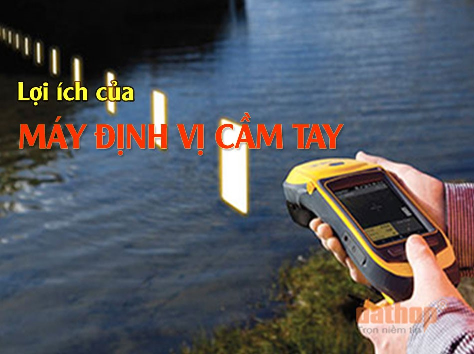 loi ich may dinh vi cam tay