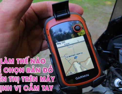 Làm thế nào để chọn bản đồ hiển thị trên máy định vị cầm tay Garmin?