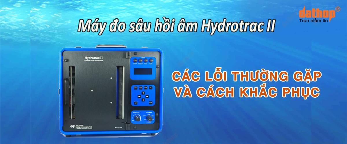 may do sau Hydrotrac II - Cac loi thuong gap va cach khac phuc