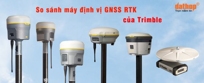 So sanh may dinh vi GNSS RTK Trimble