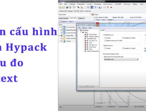 Video – Hướng dẫn cấu hình phần mềm Hypack lưu dữ liệu đo dạng file text