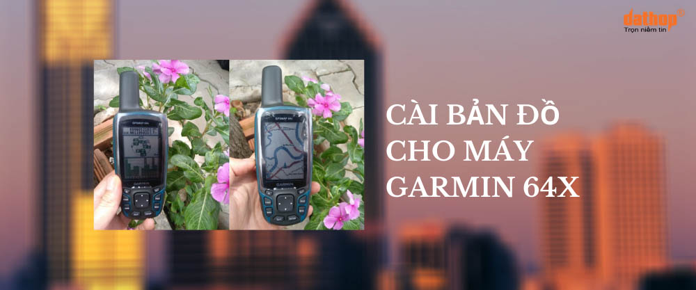 Cai ban do cho may Garmin 64X