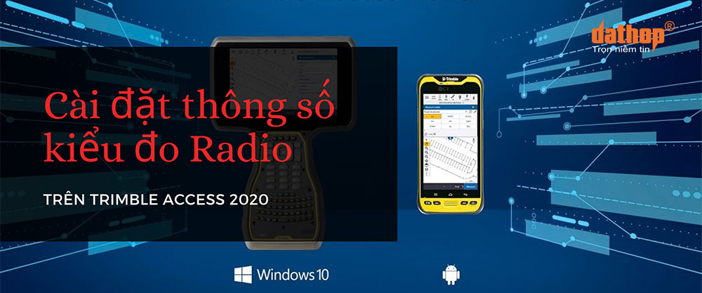 Cai dat thong so kieu do radio - Trimble Access 2020