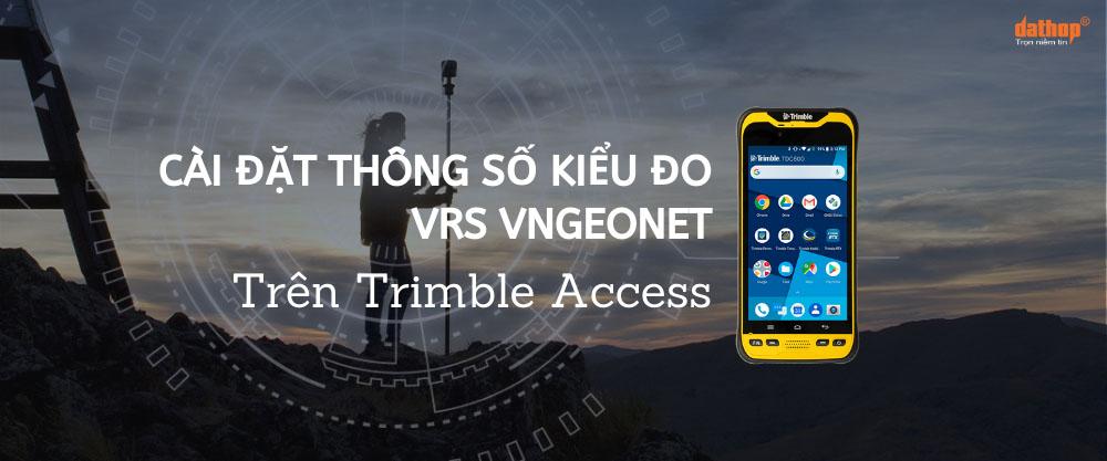 Cài đặt thông số kiểu đo VRS VNGEONET