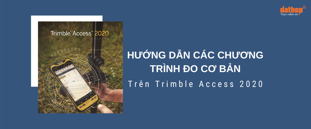 Do co ban tren Trimble Access 2020