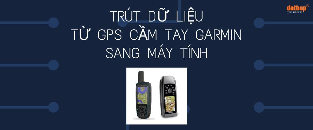 Trút dữ liệu từ GPS cầm tay