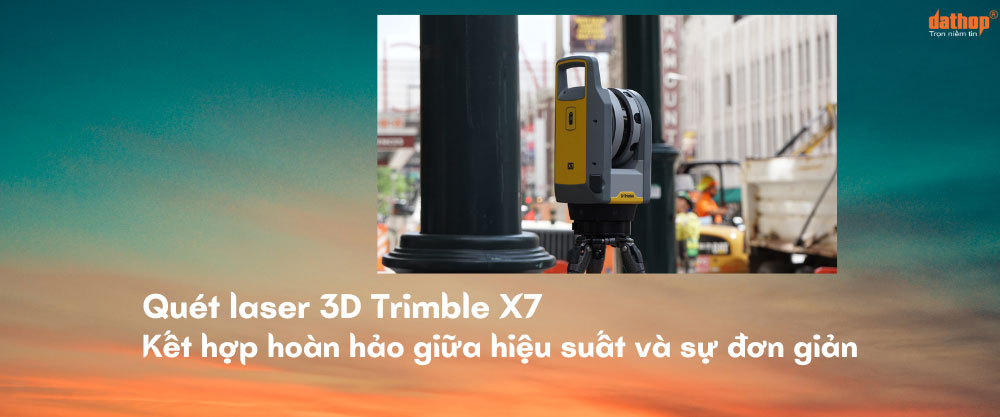 Quét Scan 3D Trimble X7