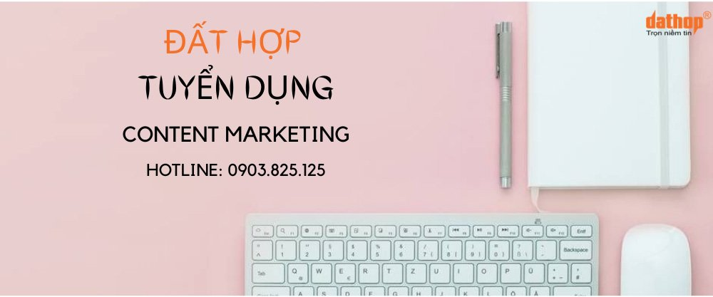 Tuyển dụng Content Marketing - Đất Hợp