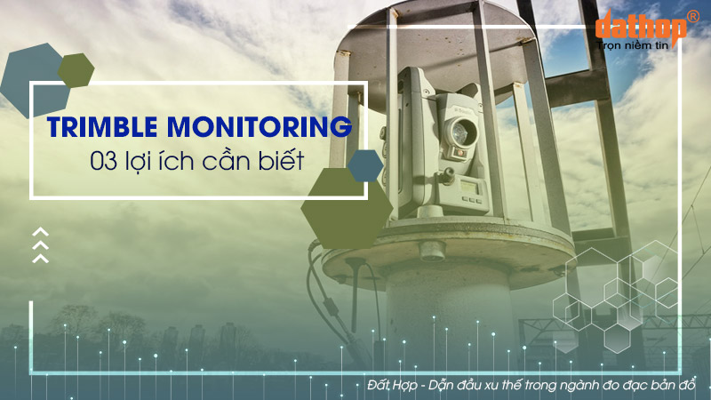 Quan trắc Trimble Monitoring