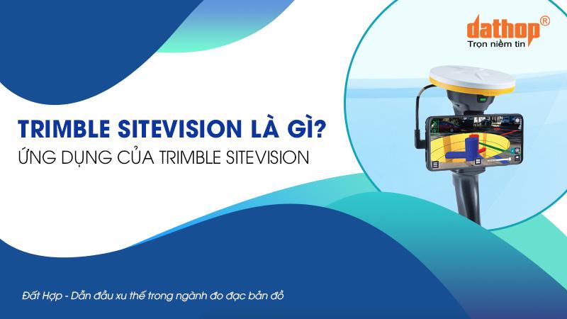 Trimble Sitevision ngoài thực địa