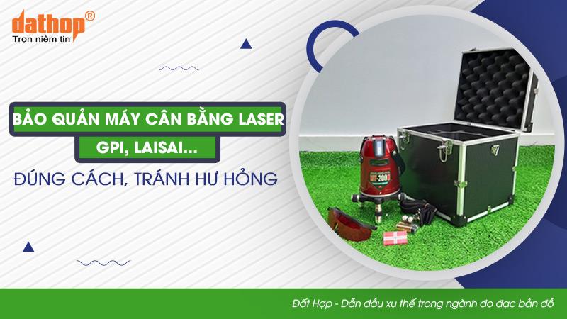 Bảo quản máy cân bằng laser