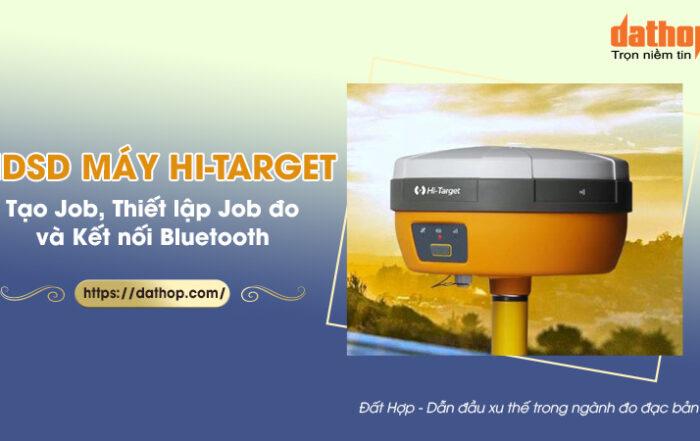 HDSD máy định vị hi-target
