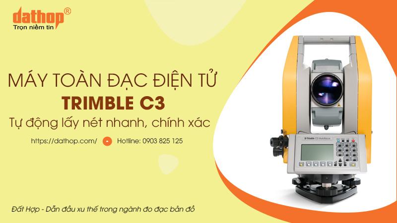 Toàn đạc điện tử Trimble c3