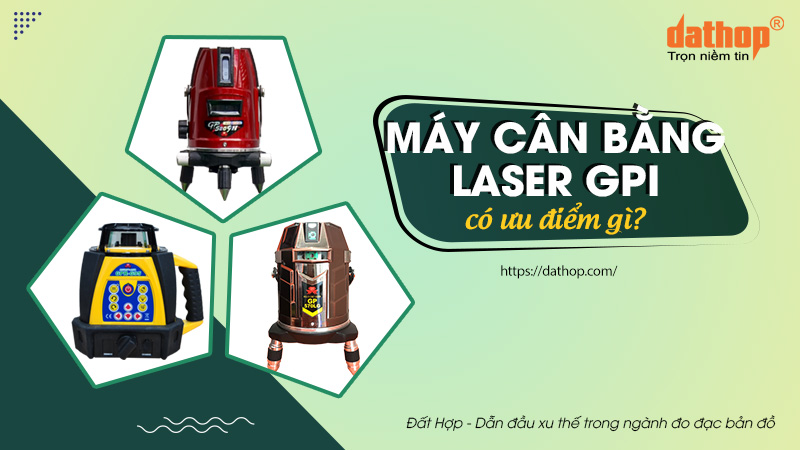 Máy cân bằng laser gpi