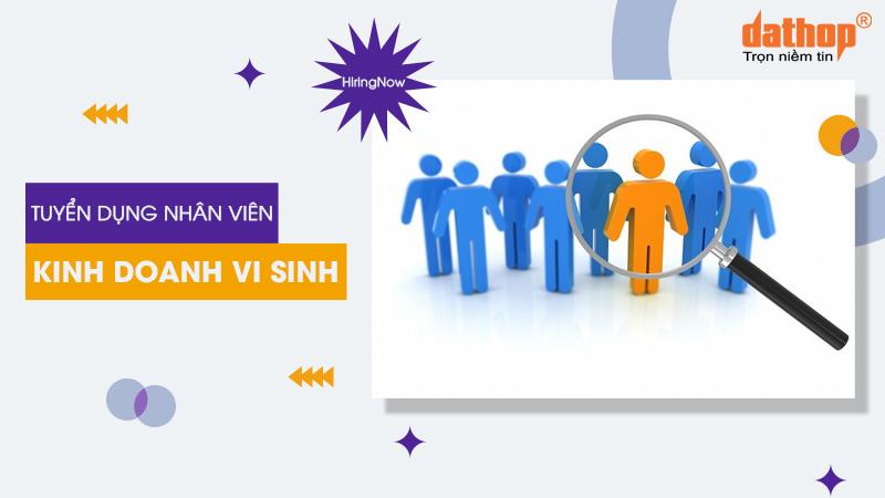 Tuyển dụng Nhân viên kinh doanh Vi sinh