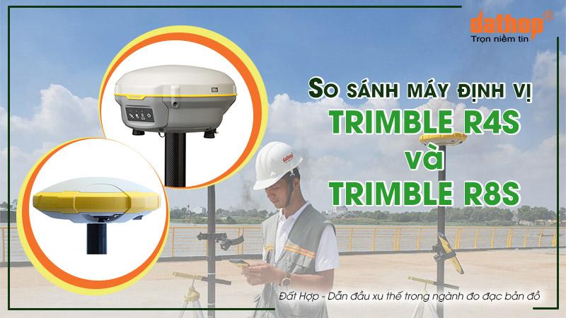 trimble r4s và trimble r8s